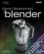 Game Development With Blender libro in lingua di Felinto Dalai, Pan Mike