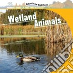 Wetland Animals libro in lingua di Dayton Connor