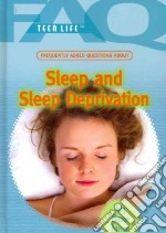 Frequently Asked Questions About Sleep and Sleep Deprivation libro in lingua di Peterson Judy Monroe