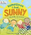 Sometimes I Feel Sunny