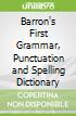 Barron's First Grammar, Punctuation and Spelling Dictionary