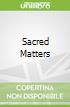 Sacred Matters