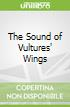 The Sound of Vultures' Wings