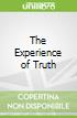 The Experience of Truth