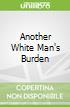 Another White Man's Burden