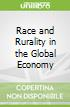 Race and Rurality in the Global Economy