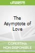 The Asymptote of Love