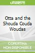 Otta and the Shouda Couda Woudas