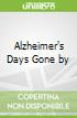 Alzheimer's Days Gone by