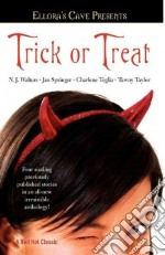 Trick or Treat libro in lingua di Walters N. J., Springer Jan, Teglia Charlene, Taylor Tawny