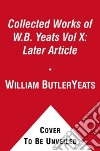 The Collected Works of W.b. Yeats