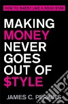 Making Money Never Goes Out of Style