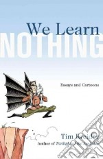 We Learn Nothing libro in lingua di Kreider Tim