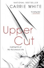 Upper Cut libro in lingua di White Carrie