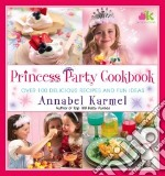 Princess Party Cookbook libro in lingua di Karmel Annabel