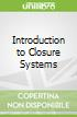 Introduction to Closure Systems