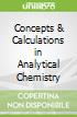 Concepts & Calculations in Analytical Chemistry