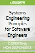 Systems Engineering Principles for Software Engineers