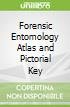 Forensic Entomology Atlas and Pictorial Key