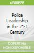 Police Leadership in the 21st Century