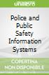 Police and Public Safety Information Systems