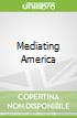 Mediating America