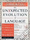 Unexpected Evolution of Language