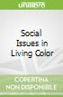 Social Issues in Living Color