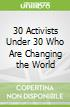 30 Activists Under 30 Who Are Changing the World