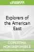 Explorers of the American East