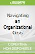 Navigating an Organizational Crisis