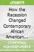 How the Recession Changed Contemporary African American Families