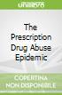 The Prescription Drug Abuse Epidemic