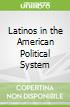 Latinos in the American Political System