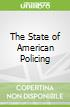 The State of American Policing