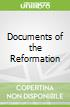 Documents of the Reformation
