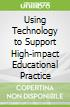Using Technology to Support High-impact Educational Practice