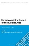 Derrida and the Future of the Liberal Arts