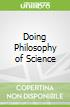 Doing Philosophy of Science