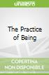 The Practice of Being