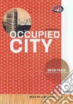 Occupied City (CD Audiobook) libro in lingua di Peace David, Full Cast Family (NRT)