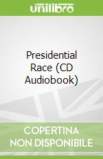 Presidential Race (CD Audiobook) libro in lingua di Dyson Michael Eric