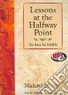 Lessons at the Halfway Point (CD Audiobook)