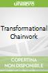 Transformational Chairwork