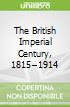 The British Imperial Century, 1815–1914