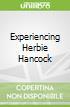 Experiencing Herbie Hancock