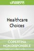 Healthcare Choices libro str