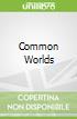 Common Worlds