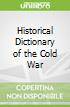 Historical Dictionary of the Cold War libro str