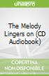 The Melody Lingers on (CD Audiobook)